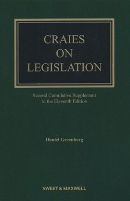 Craies on Legislation: Practitioners Guide (11ed) 2nd Supplement 2018
