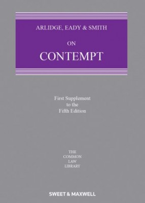 Arlidge, Eady & Smith on Contempt (5ed) First Supplement
