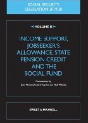 Social Security Legislation 2019/20 Vol 2: Income Support, Jobseeker's Allowance, State Pension Credit and the Social Fund