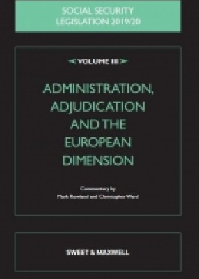 Social Security Legislation 2019/20 Vol 3: Administration, Adjudication and the European Dimension