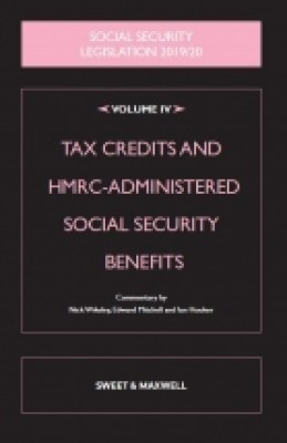 Social Security Legislation 2019/20 Vol 4: Tax Credits and HMRC-Administered Social Security Benefits