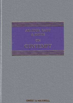 Arlidge, Eady & Smith on Contempt (5ed) Main work with supplement