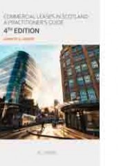 Commercial Leases in Scotland: A Practitioner's Guide (4ed)
