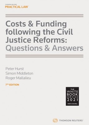 Costs & Funding following the Civil Justice Reforms (7ed)