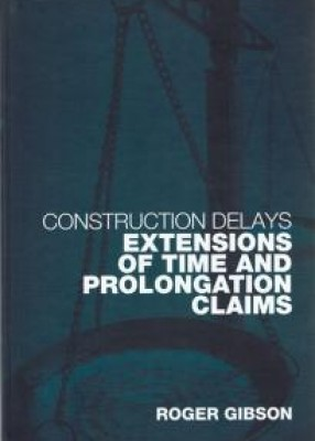 Construction Delays: Extensions of Time & Prolongation Claims