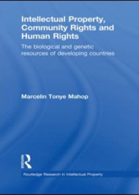 Intellectual Property, Community Rights and Human Rights: The Biological and Genetic Resources of Developing Countries