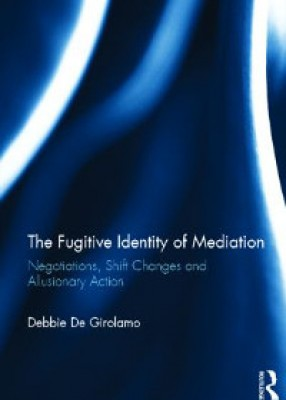 Fugitive Identity of Mediation: Negotiations, Shift Changes and Allusionary Action