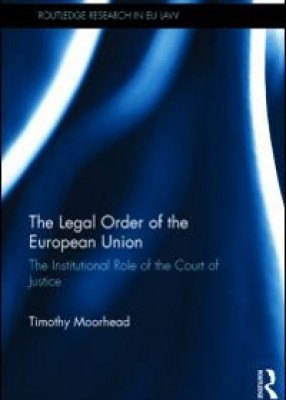The Legal Order of the European Union: The Institutional Role of the European Court of Justice