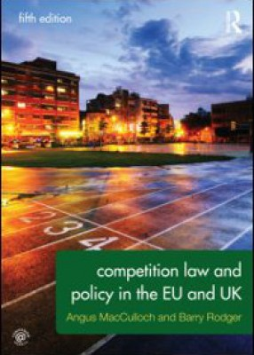 Competition Law & Policy in EU & UK (5ed)
