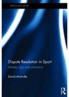 Dispute Resolution in Sport: Law and Practice