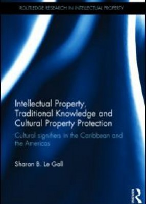 Intellectual Property, Traditional Knowledge and Cultural Property Protection: Cultural Signifiers in the Carribbean and the Americas