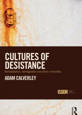 Cultures of Desistance: Rehabilitation, Reintigration and Ethnic Minorities