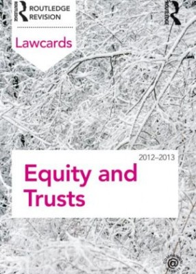 Lawcards: Equity & Trusts (8ed) 2012-2013