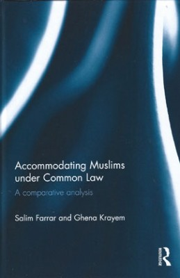 Accommodating Muslims under Common Law: A Comparative Analysis