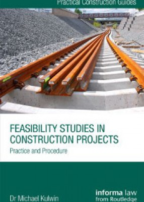 Feasibility Studies in Construction Projects: Practice and Procedure