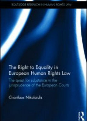 The Right to Equality in European Human Rights Law: The Quest for Substance in the Jurisprudence of the European Courts