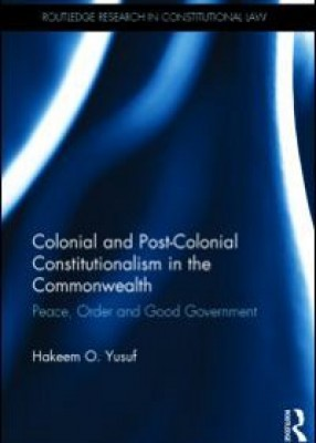 Colonial and Post-colonial Constitutionalism in the Commonwealth
