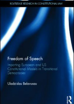 Freedom of Speech: Importing European and US Constitutional Models in Transitional Democracies