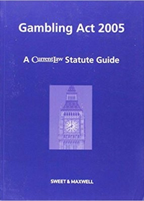 Gambling Act 2005 (Current Law Statutes)