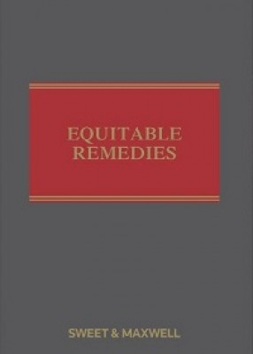 Equitable Remedies: Specific Performance, Injunctions, Rectification and Equitable Damages 9th ed