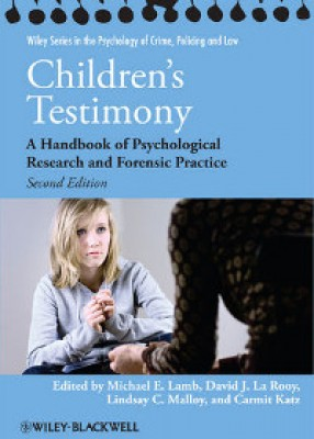 Children's Testimony: A Handbook of Pyschological Research and Forensic Practice (2ed)