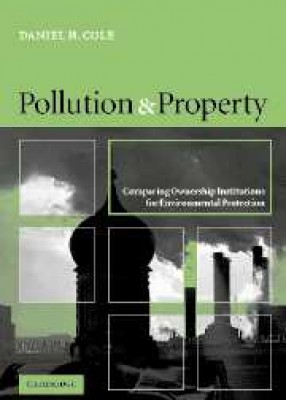 Pollution & Property: Comparing Ownership Institutions for Environmental Protect
