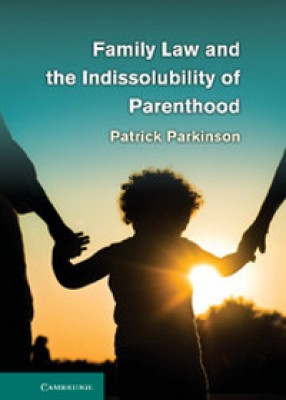 Family law & the Indissolubility of Parenthood