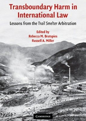 Transboundary Harm in International Law: Lessons from the 'Trail Smelter' Arbitration