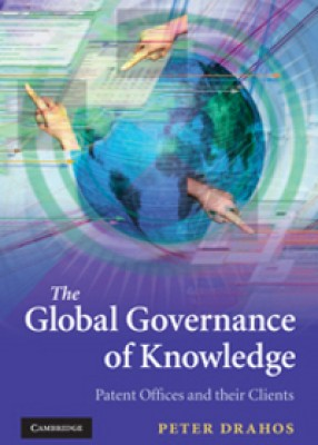 Global Governance of Knowledge: Patent Offices and their Clients