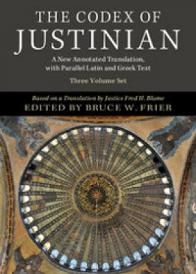 The Codex of Justinian: A New Annotated Translation, with Parallel Latin and Greek Text - 3 Volume Hardback Set