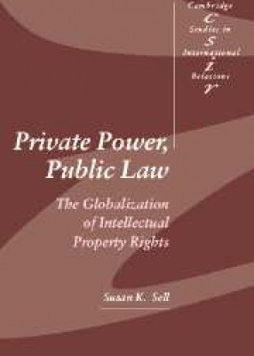 Private Power Public Law: Globalization of Intellectual Property Right