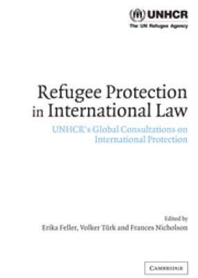 Refugee Protection in International Law: UNHCR Global Consultations on International Protection