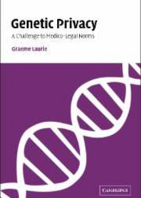 Genetic Privacy: Challenge to Medico-Legal Norms