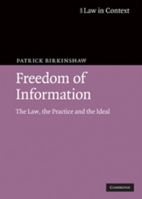 Freedom of Information: The Law, the Practice and the Ideal (4ed)
