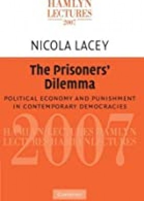 Prisoners' Dilemma: Political Economy & Punishment in Contemporary Democracies
