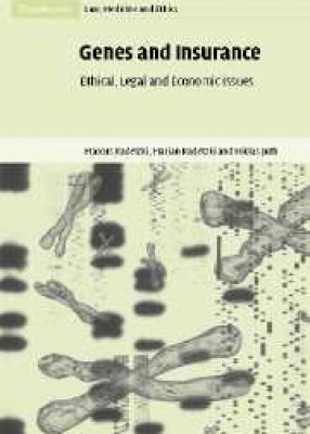 Genes & Insurance: Ethical Legal & Economic Issues