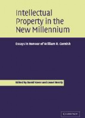 Intellectual Property in the New Millennium: Essays in Honour of WR Cornish