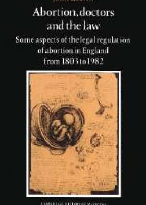 Abortion Doctors & the Law: Legal Regulation from 1803-1982