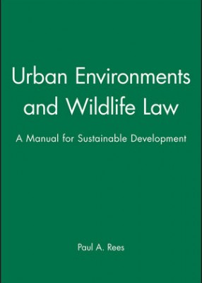 Urban Environment and Wildlife Law: A Manual for Sustainable Development