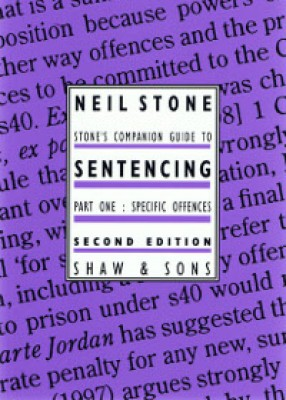 Stone's Companion Guide to Sentencing Part One: Specific Offences (2ed)