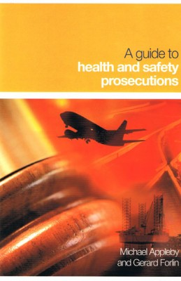A Guide to Health and Safety Prosecutions