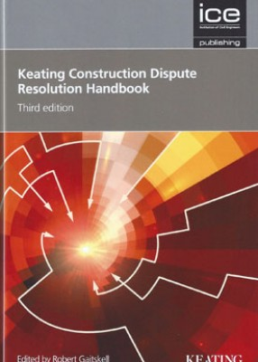Keating Construction Dispute Resolution Handbook (3ed)
