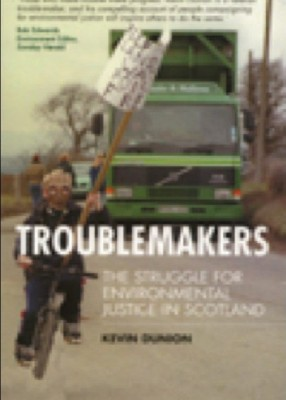 Troublemakers: Struggle for Environmental Justice in Scotland