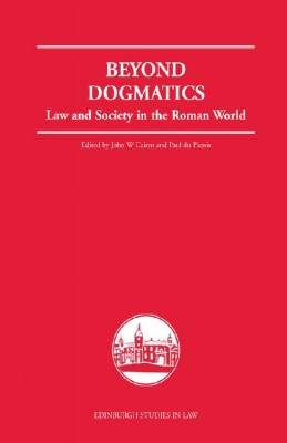 Beyond Dogmatics: Law and Society in the Roman World