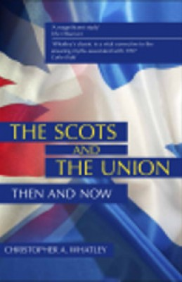 Scots and the Union: Then and Now (2ed)