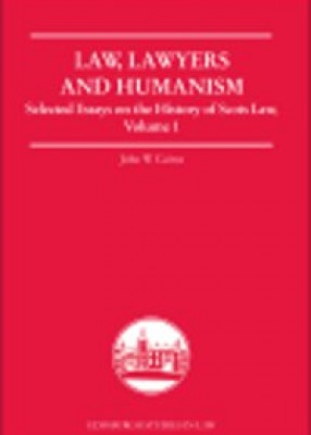 Law, Lawyers, and Humanism: Selected Essays on the History of Scots Law, Volume 1