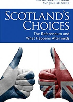 Scotland's Choices: The Referendum and What Happens After It (2ed)