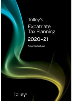 Tolley's Expatriate Tax Planning 2020-21