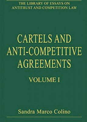 Cartels and Anti-Competitive Agreements Volume 1