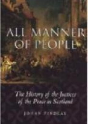 All Manner of People: History of Justices of Peace in Scotland